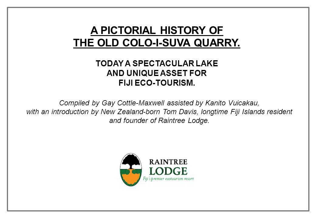 THE OLD COLO-I-SUVA QUARRY.