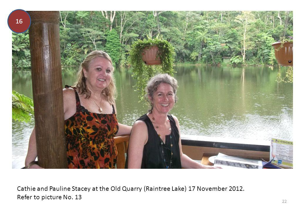 16 Cathie and Pauline Stacey at the Old Quarry (Raintree Lake) 17 November 2012.