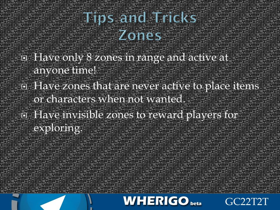 Tips and Tricks Zones Have only 8 zones in range and active at anyone time!