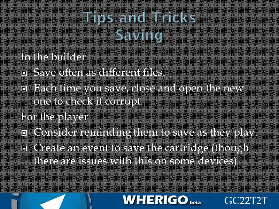 Tips and Tricks Saving In the builder Save often as different files.