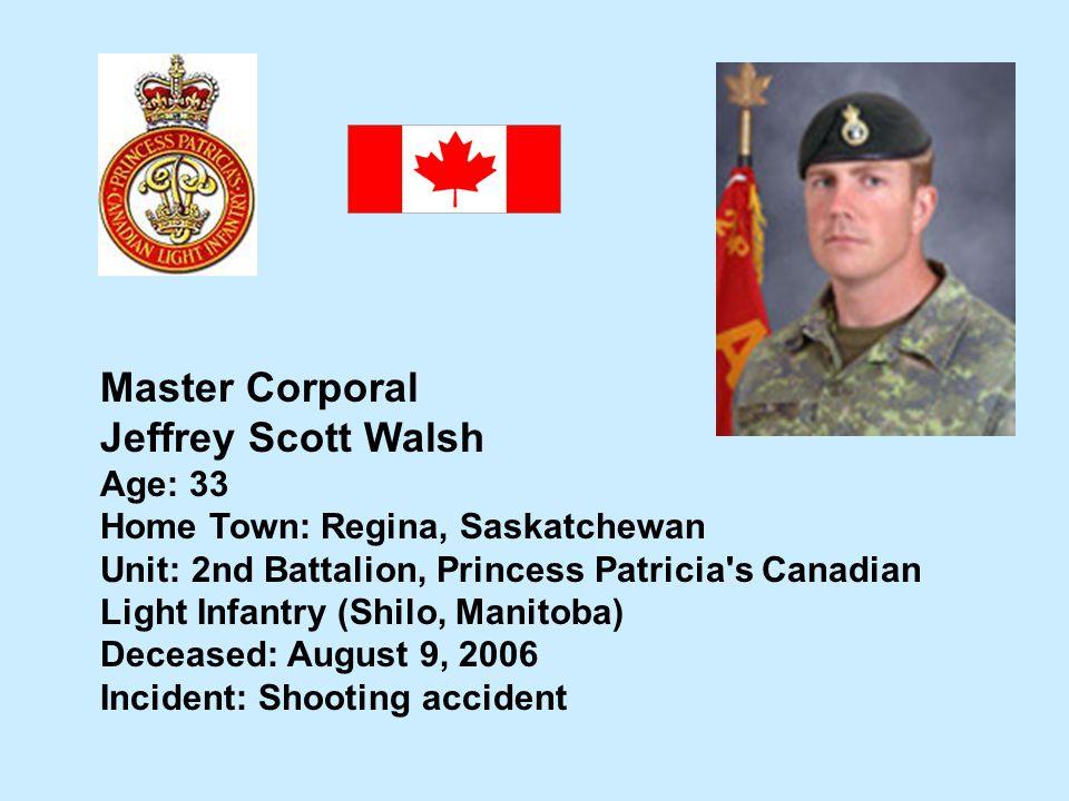 Master Corporal Jeffrey Scott Walsh Age: 33