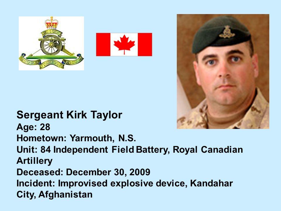 Sergeant Kirk Taylor Age: 28 Hometown: Yarmouth, N.S.