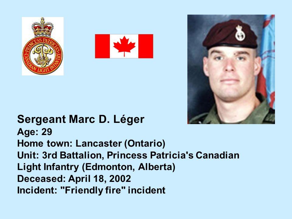 Sergeant Marc D. Léger Age: 29 Home town: Lancaster (Ontario)