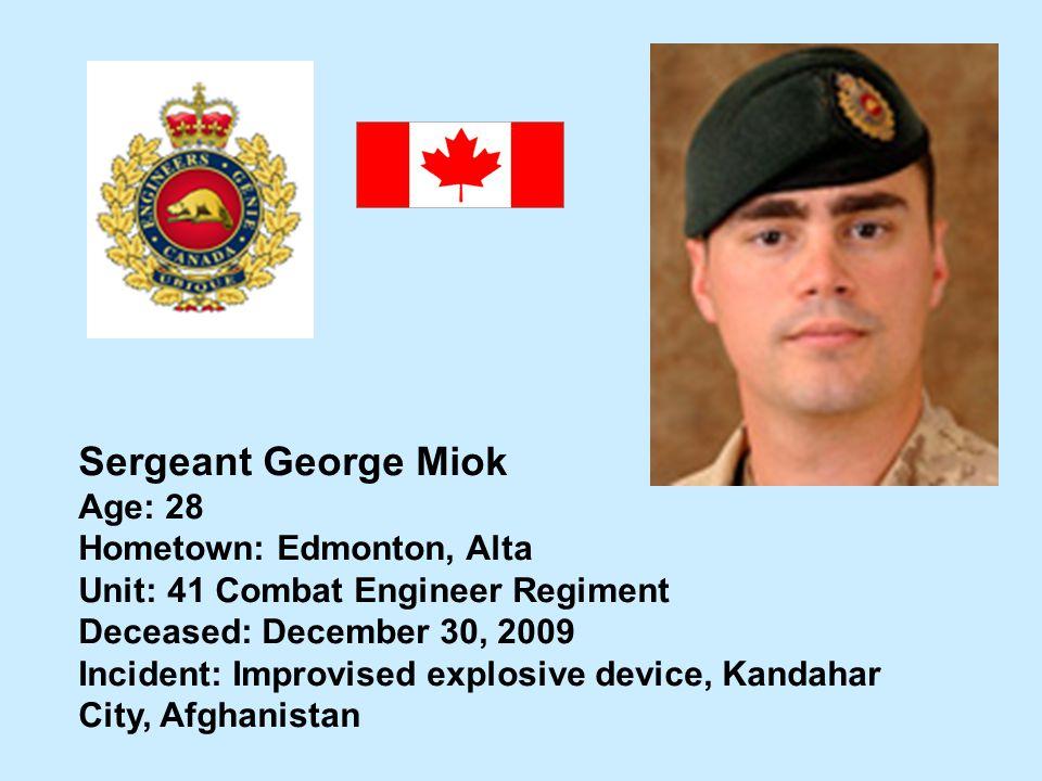 Sergeant George Miok Age: 28 Hometown: Edmonton, Alta
