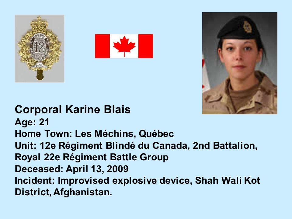 Corporal Karine Blais Age: 21 Home Town: Les Méchins, Québec