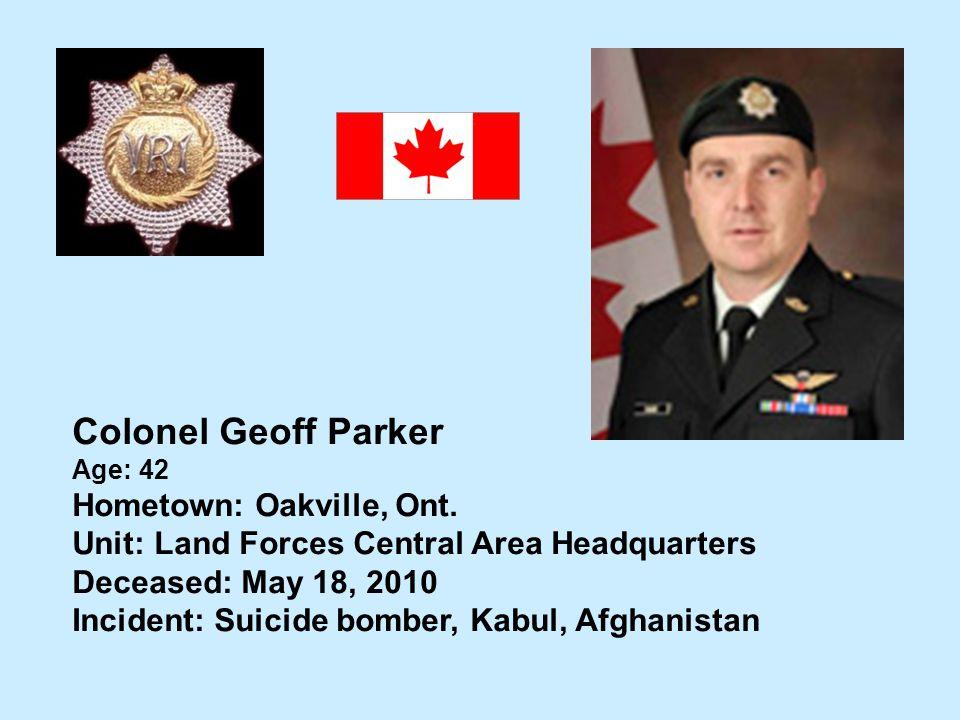 Colonel Geoff Parker Hometown: Oakville, Ont.