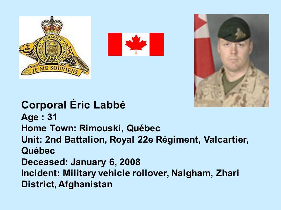 Corporal Éric Labbé Age : 31 Home Town: Rimouski, Québec