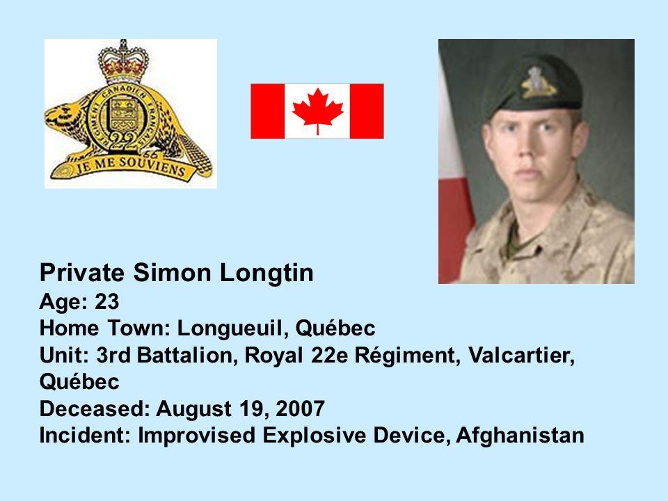 Private Simon Longtin Age: 23 Home Town: Longueuil, Québec