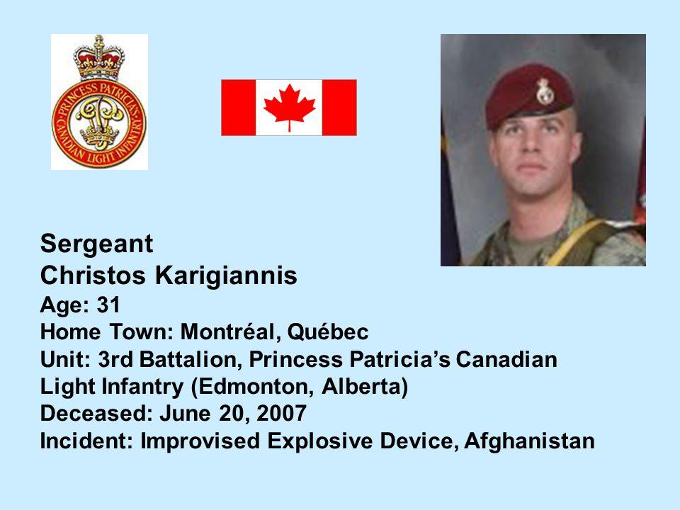 Sergeant Christos Karigiannis Age: 31 Home Town: Montréal, Québec