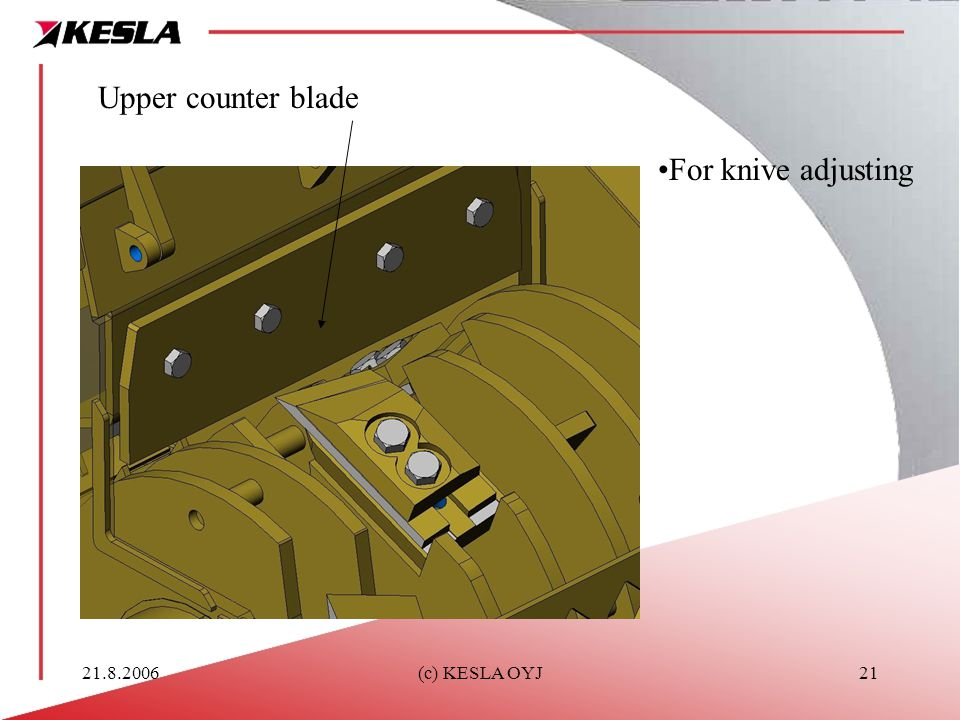 Upper counter blade For knive adjusting 21.8.2006 (c) KESLA OYJ