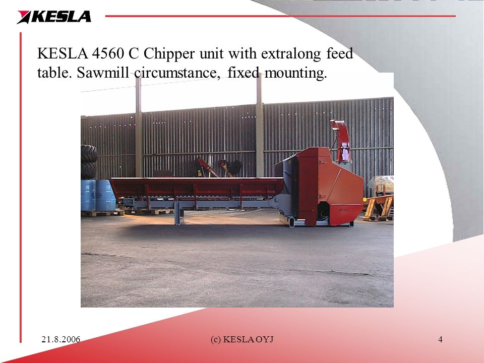 KESLA 4560 C Chipper unit with extralong feed table