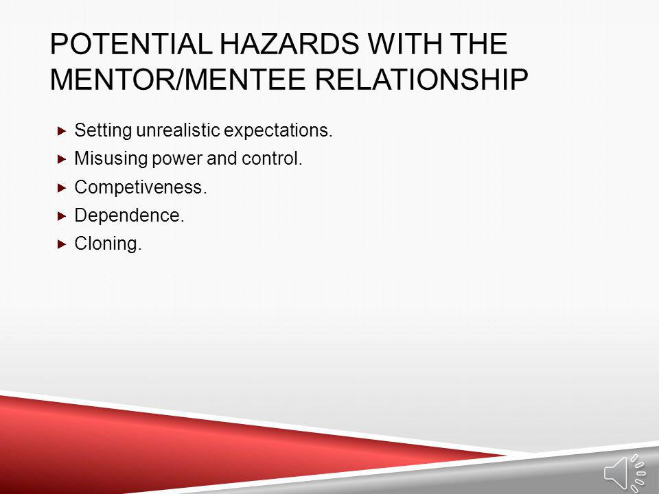 Potential Hazards with the Mentor/Mentee Relationship