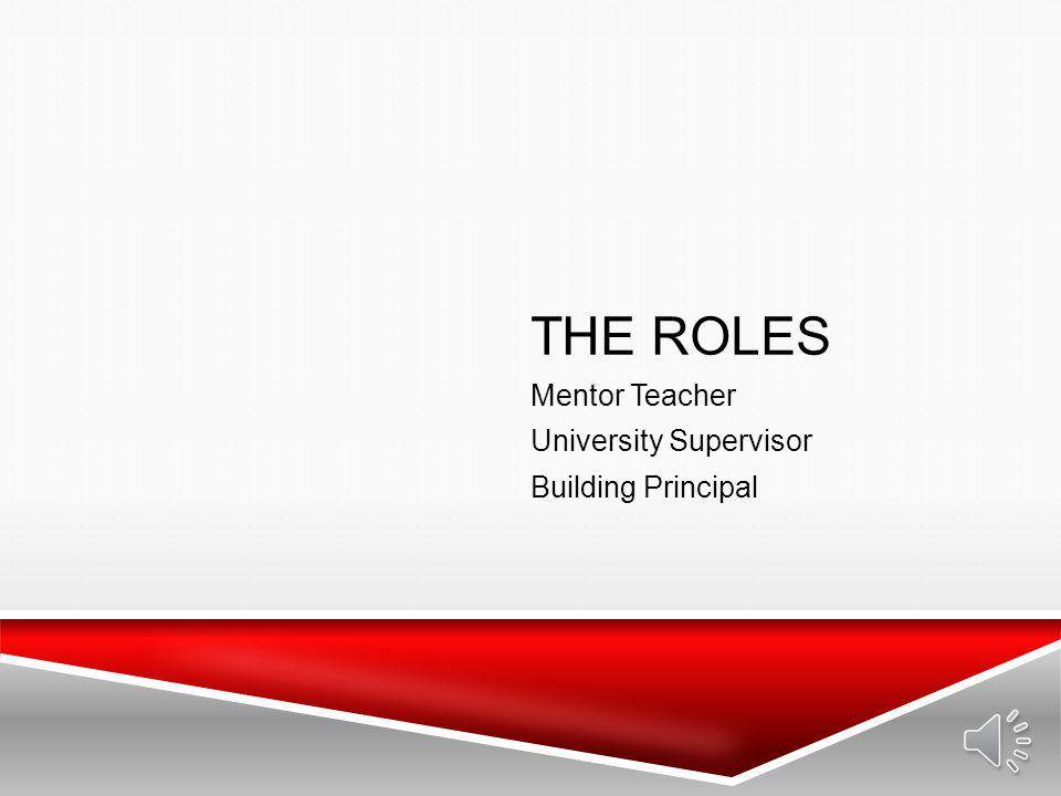 Mentor Teacher University Supervisor Building Principal