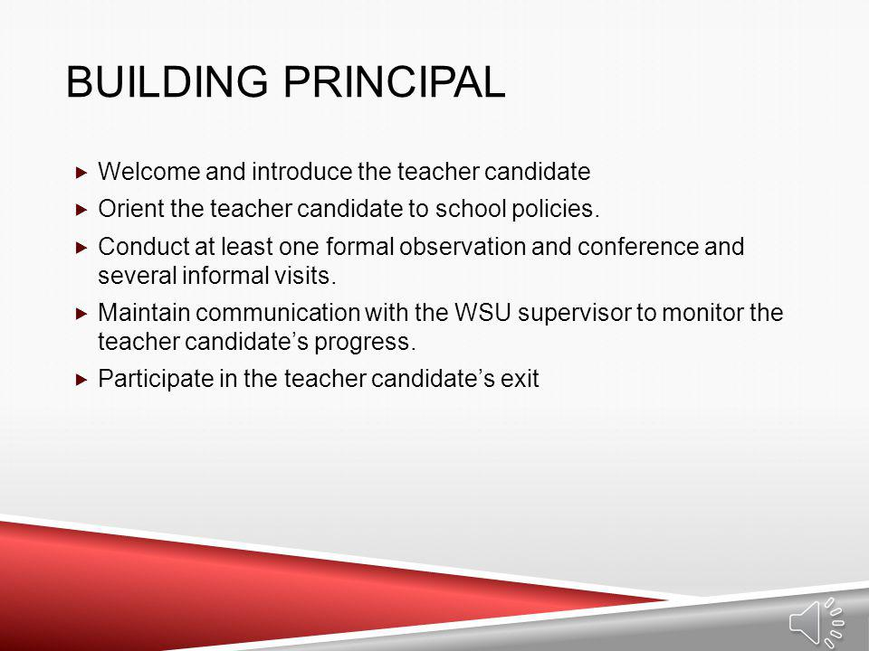 Building Principal Welcome and introduce the teacher candidate