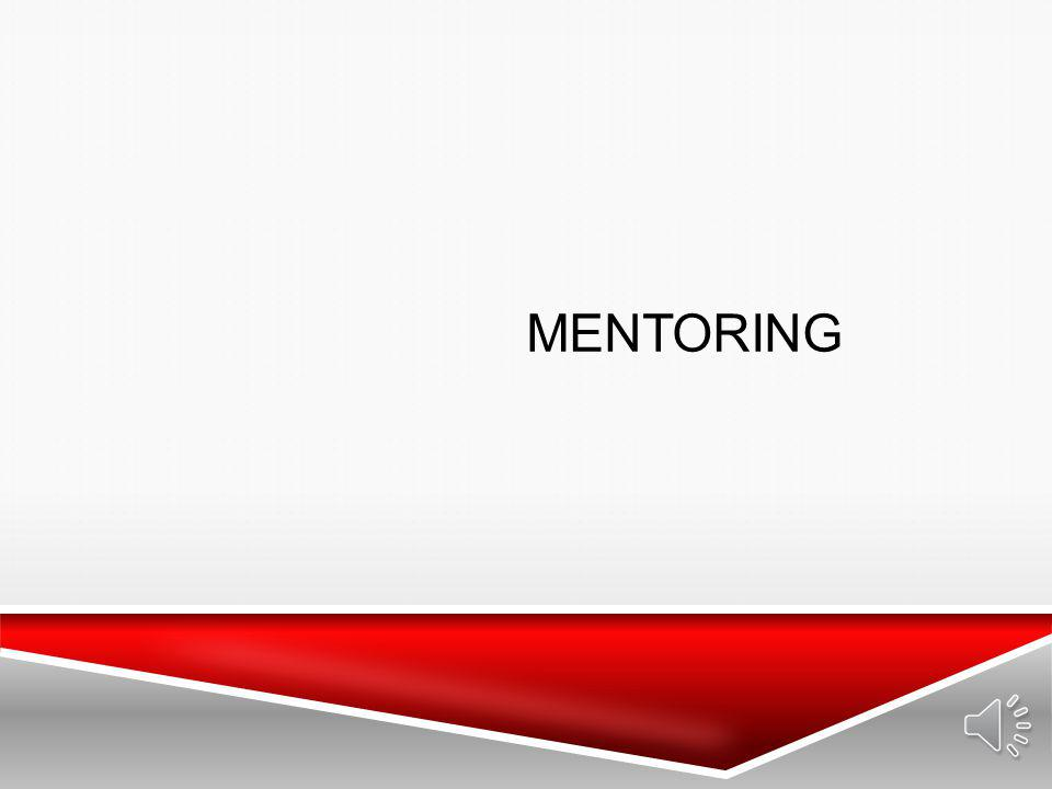 Mentoring Let's take a look at the Mentor's role.
