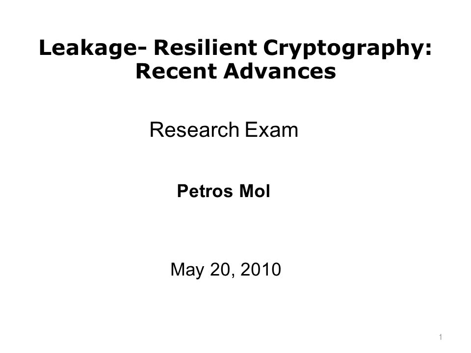 Leakage- Resilient Cryptography: Recent Advances