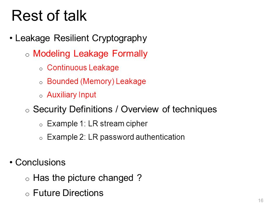 Rest of talk Leakage Resilient Cryptography Modeling Leakage Formally