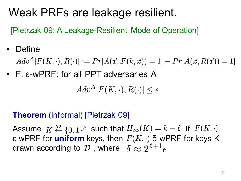 Weak PRFs are leakage resilient.