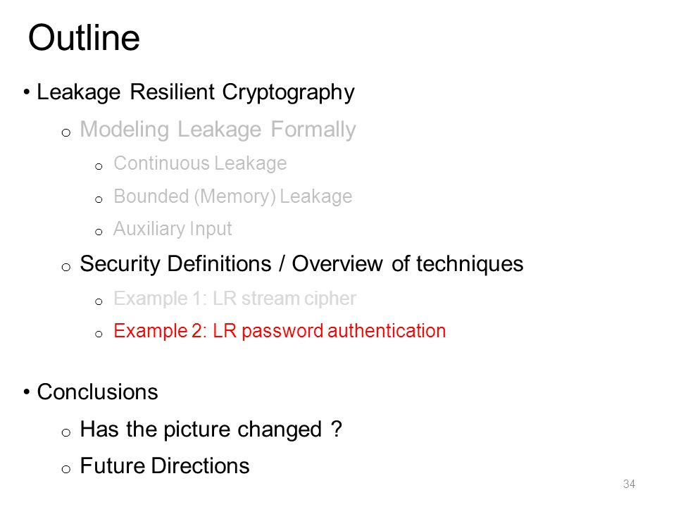Outline Leakage Resilient Cryptography Modeling Leakage Formally