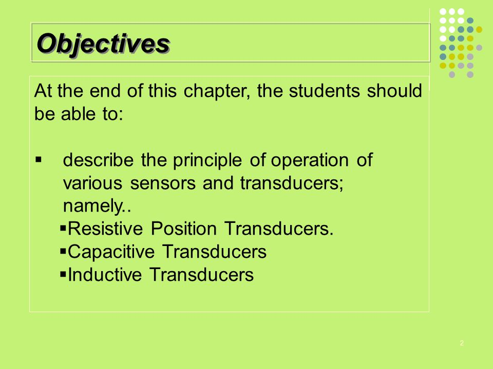 Objectives At the end of this chapter, the students should be able to: