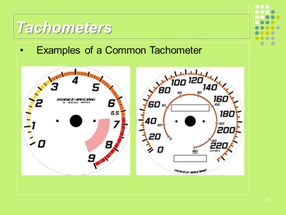 Tachometers Examples of a Common Tachometer