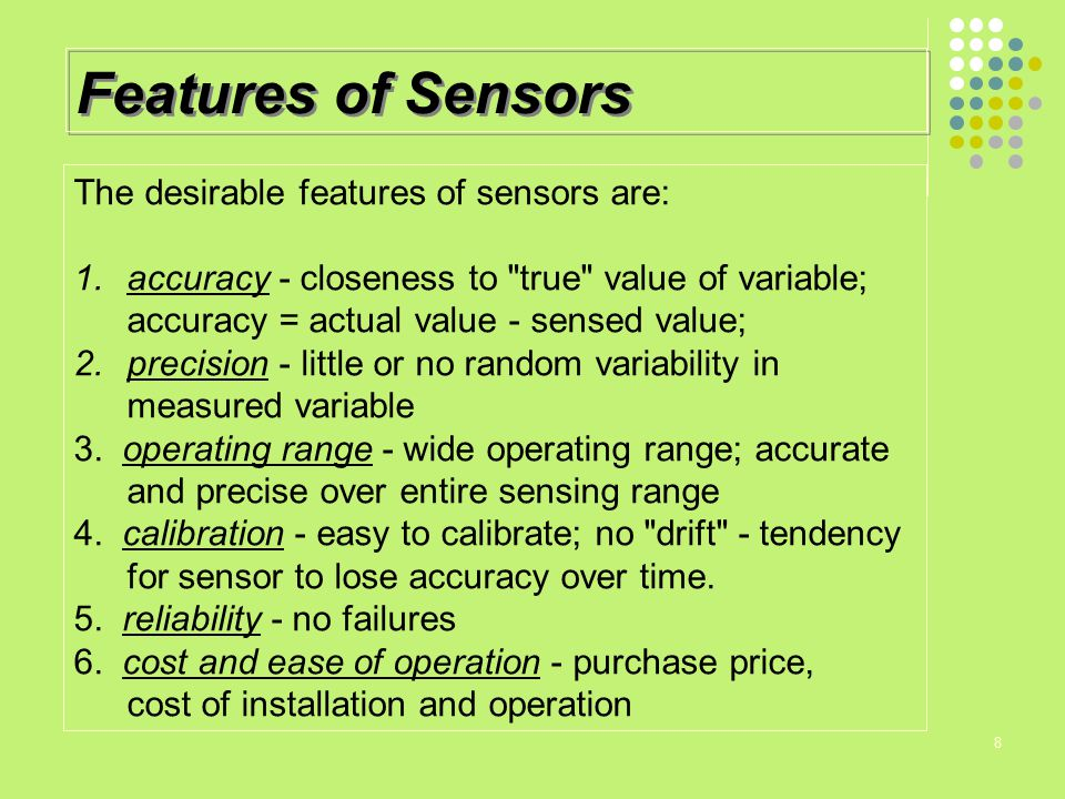 Features of Sensors The desirable features of sensors are: