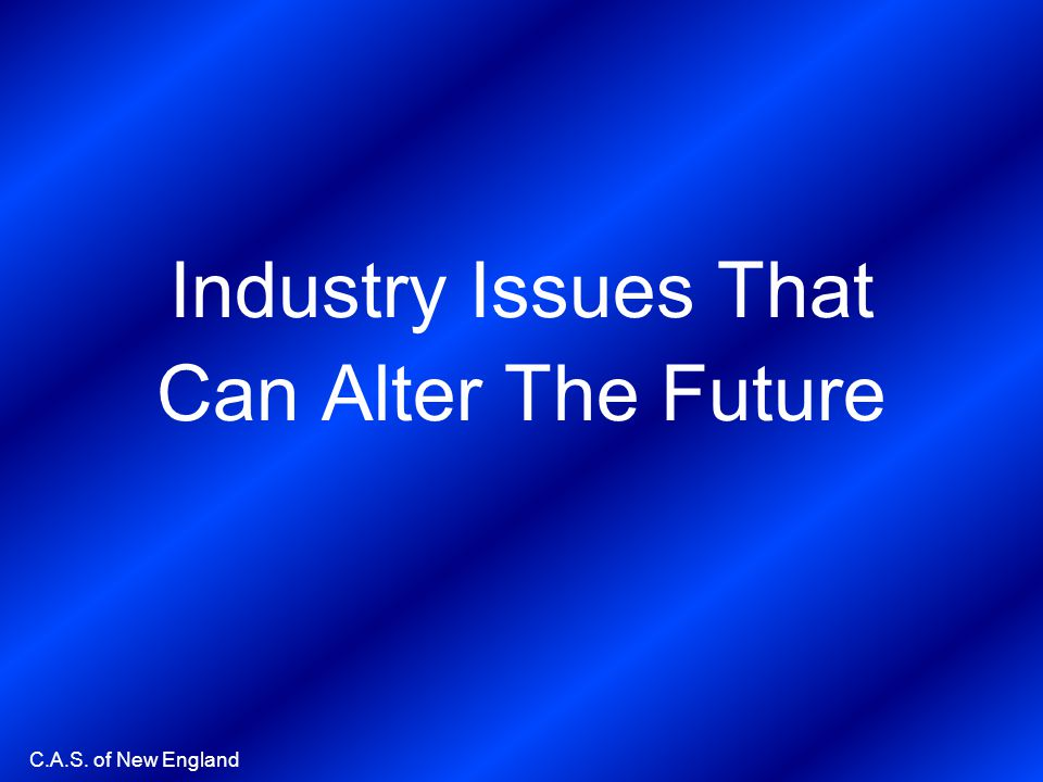 Industry Issues That Can Alter The Future