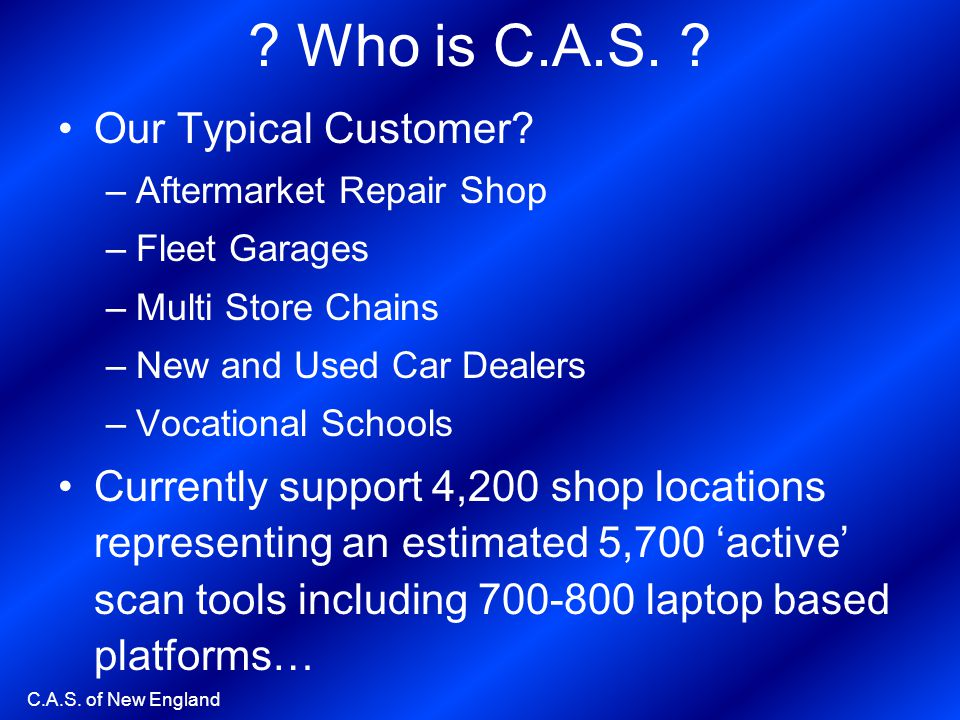Who is C.A.S. Our Typical Customer