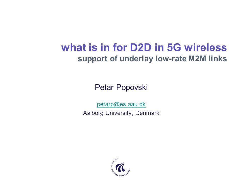 Petar Popovski petarp@es.aau.dk Aalborg University, Denmark