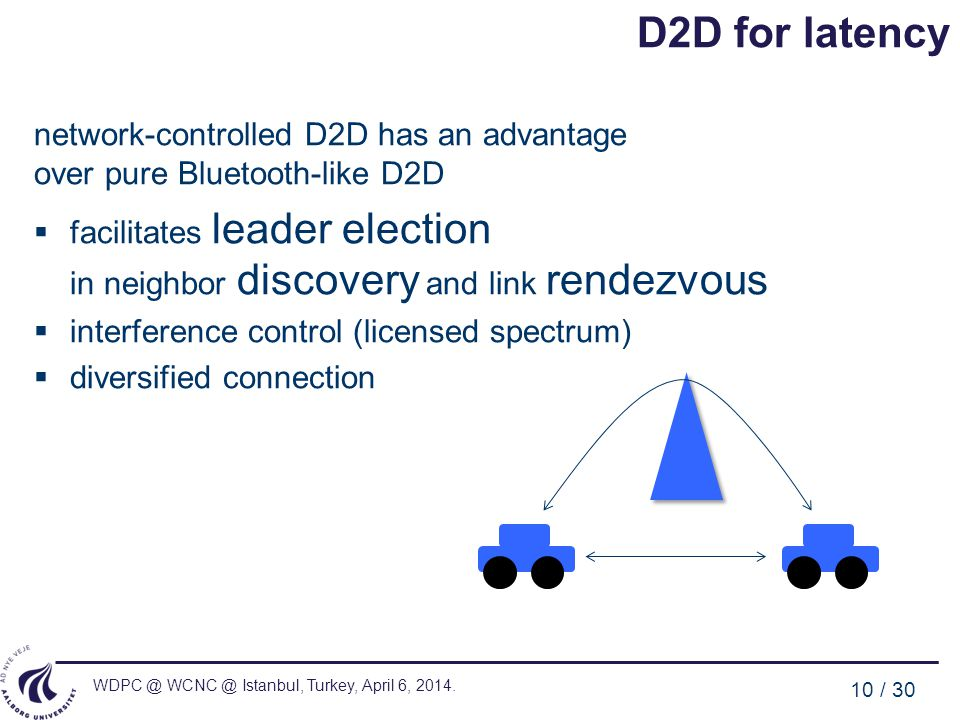 D2D for latency network-controlled D2D has an advantage over pure Bluetooth-like D2D.