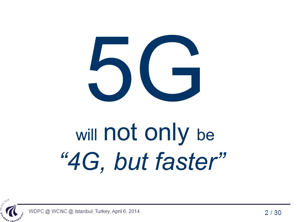 will not only be 4G, but faster