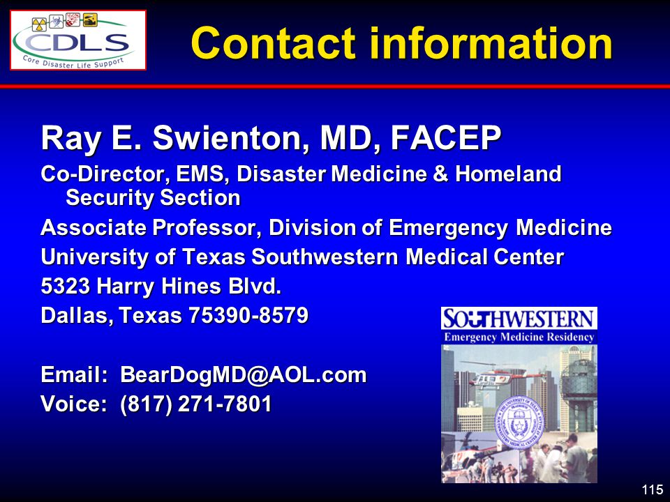 Contact information Ray E. Swienton, MD, FACEP. Co-Director, EMS, Disaster Medicine & Homeland Security Section.