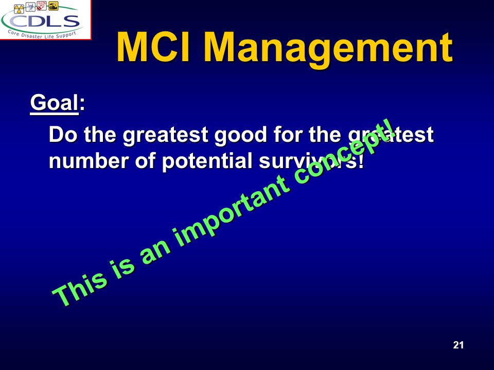 MCI Management This is an important concept! Goal: