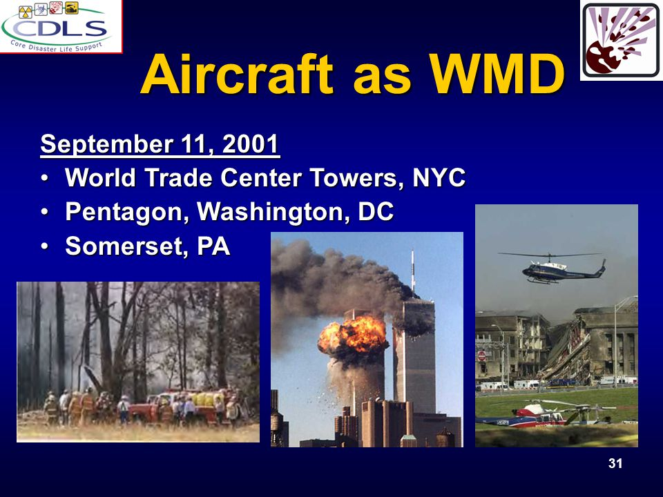 Aircraft as WMD September 11, 2001 World Trade Center Towers, NYC