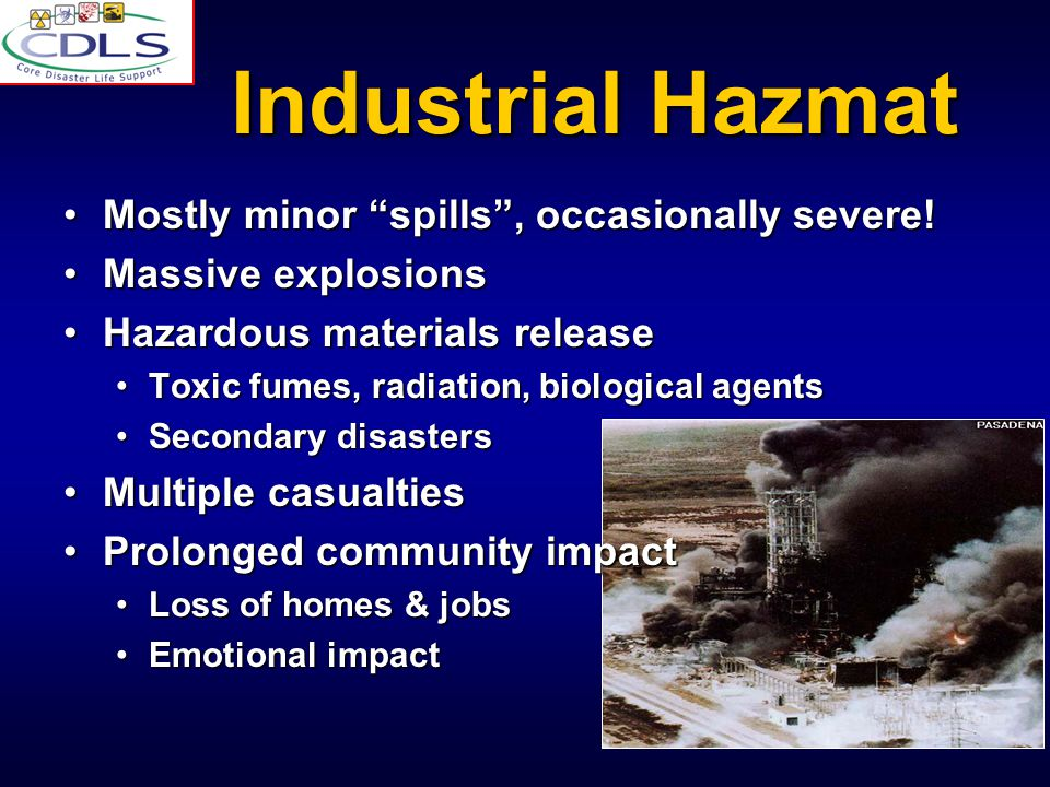 Industrial Hazmat Mostly minor spills , occasionally severe!