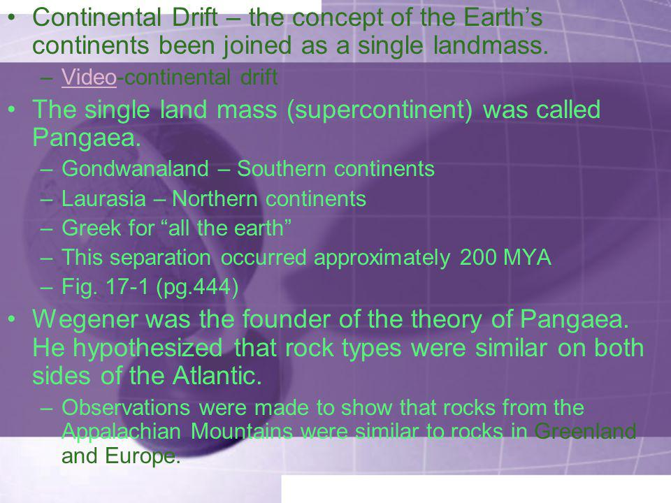 The single land mass (supercontinent) was called Pangaea.
