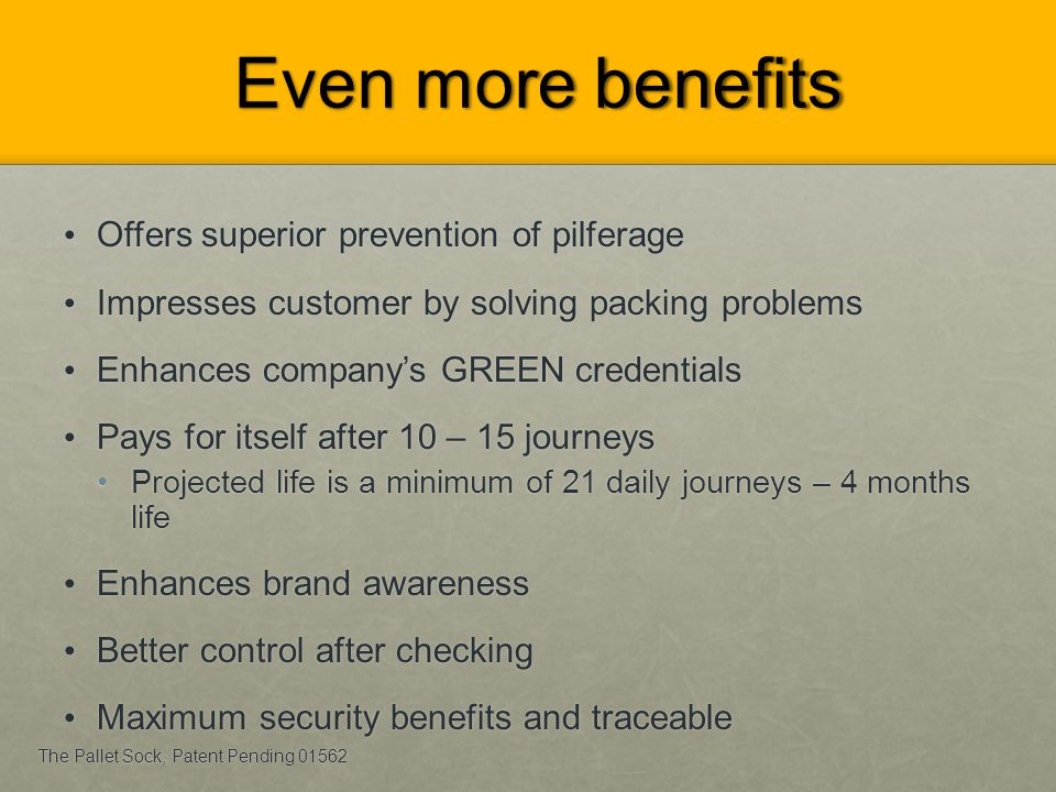 Even more benefits Offers superior prevention of pilferage