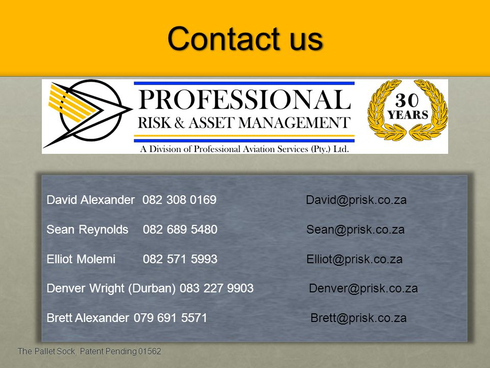 Contact us David Alexander 082 308 0169 David@prisk.co.za