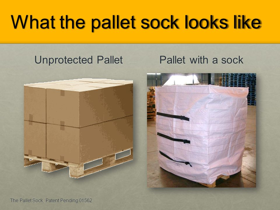 What the pallet sock looks like