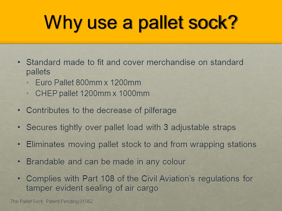 Why use a pallet sock Standard made to fit and cover merchandise on standard pallets. Euro Pallet 800mm x 1200mm.