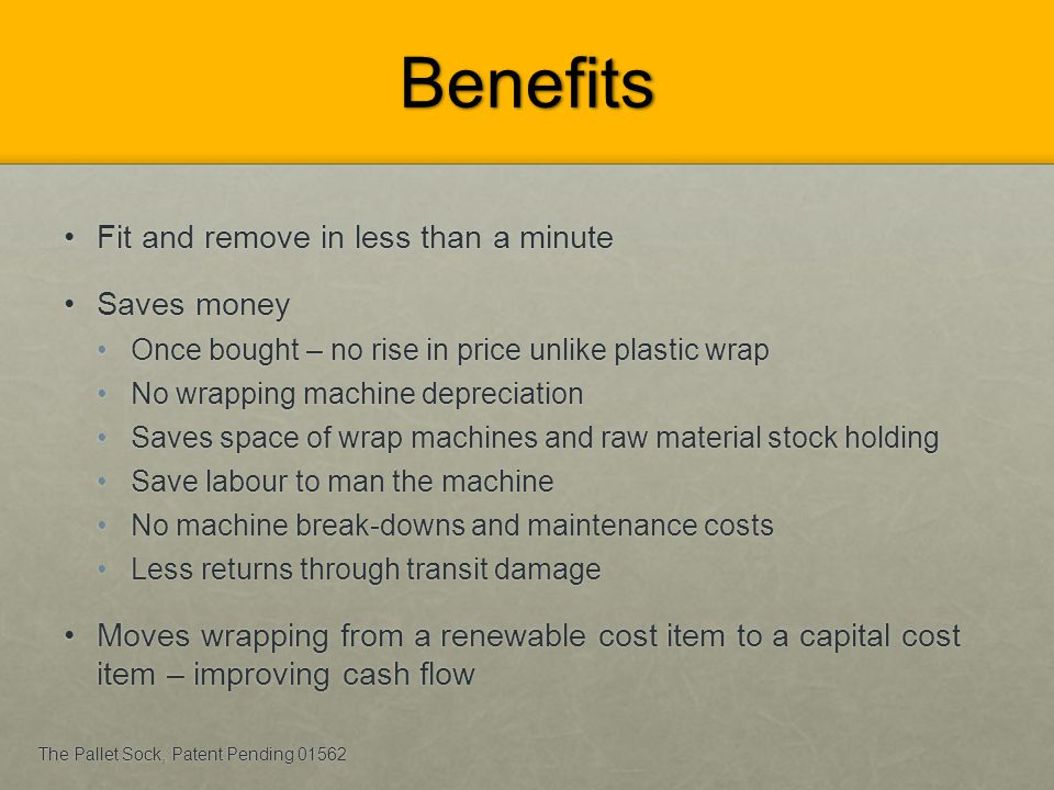 Benefits Fit and remove in less than a minute Saves money
