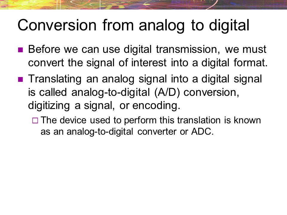 Conversion from analog to digital