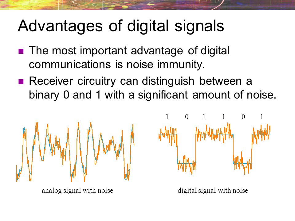 Advantages of digital signals
