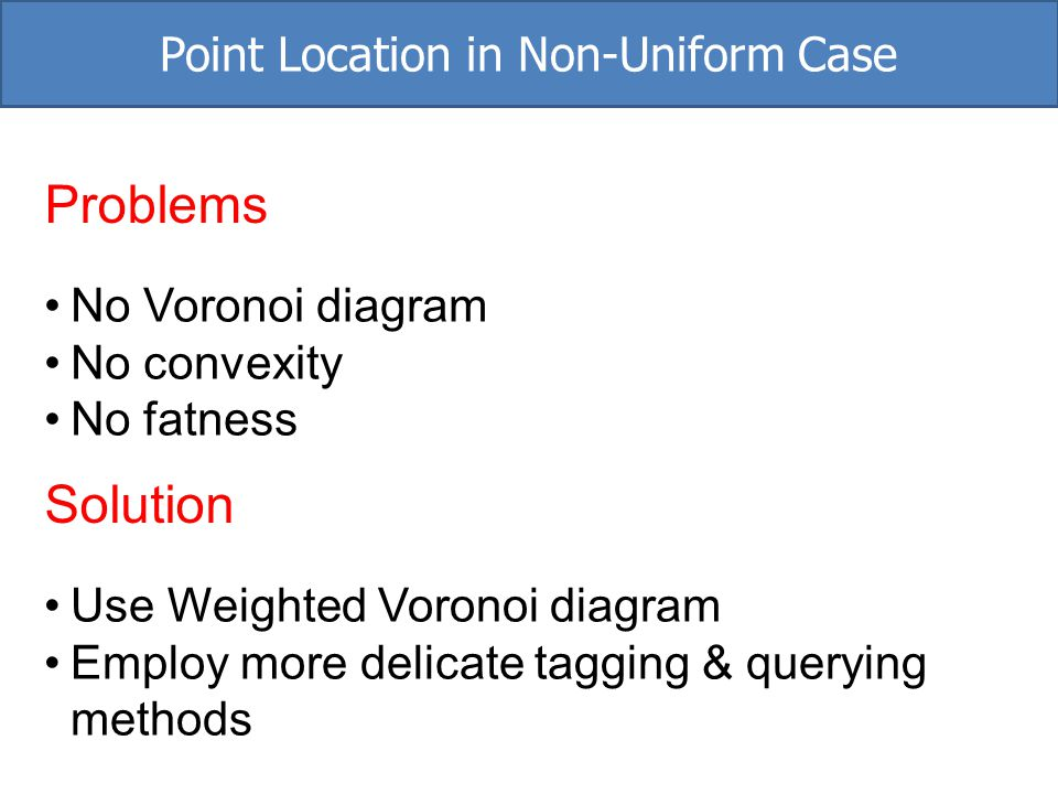 Point Location in Non-Uniform Case