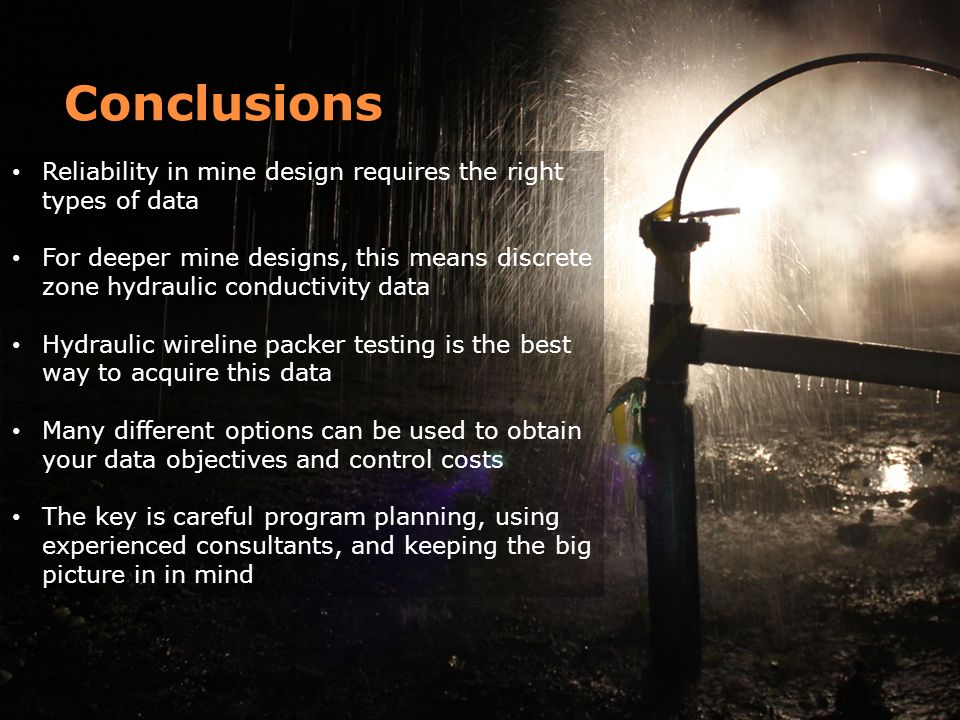 Conclusions Reliability in mine design requires the right types of data.