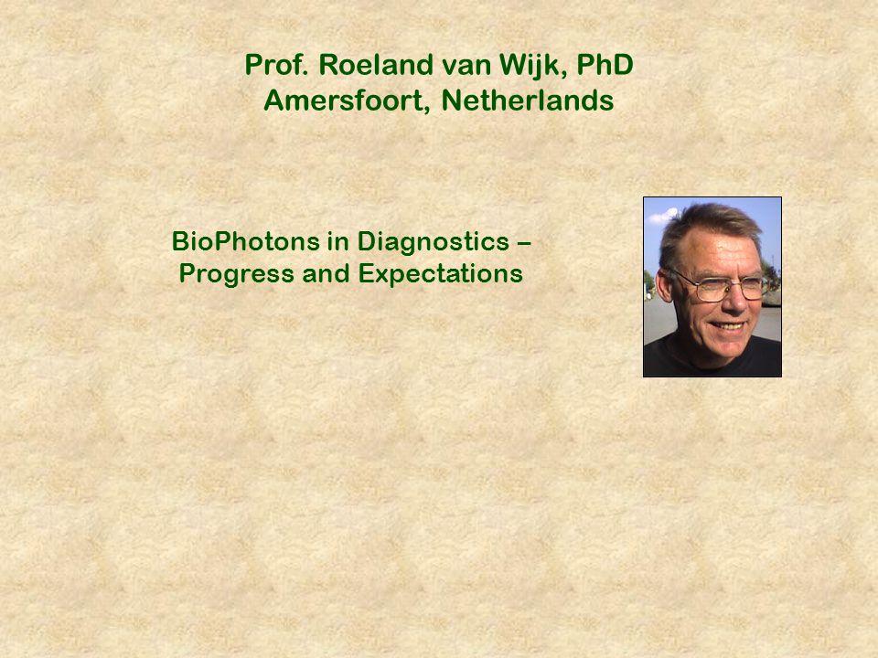 Prof. Roeland van Wijk, PhD Amersfoort, Netherlands