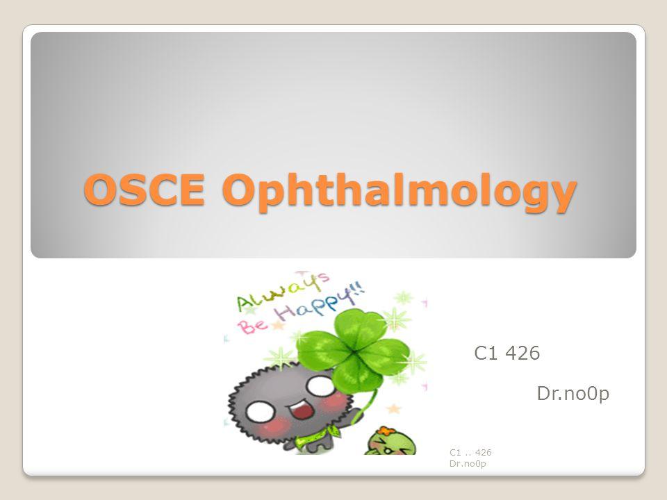 OSCE Ophthalmology C1 426 Dr.no0p C1 .. 426 Dr.no0p
