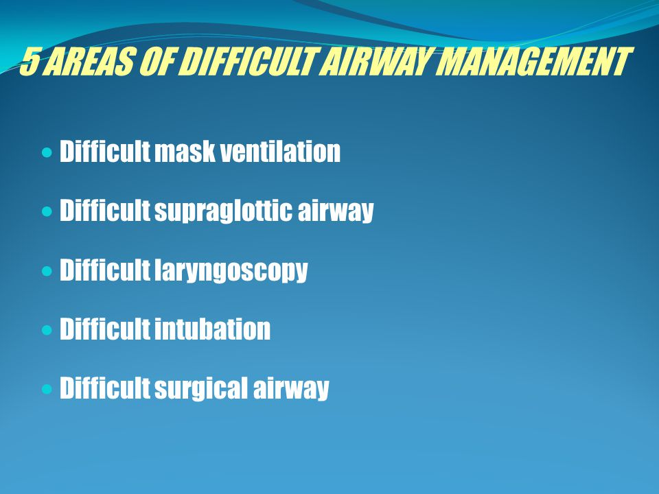 5 AREAS OF DIFFICULT AIRWAY MANAGEMENT