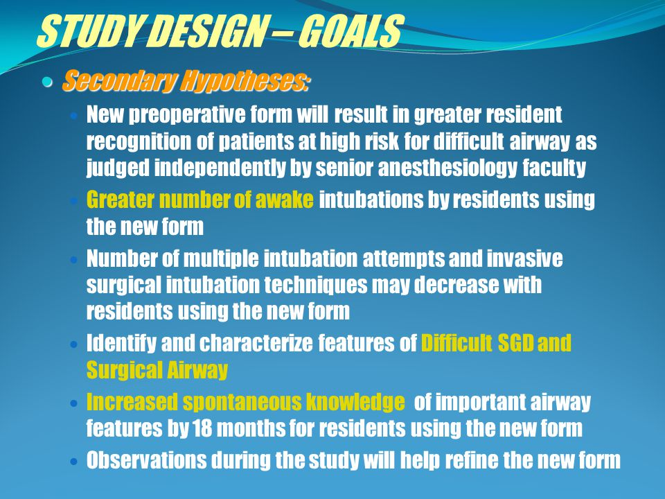 STUDY DESIGN – GOALS Secondary Hypotheses: