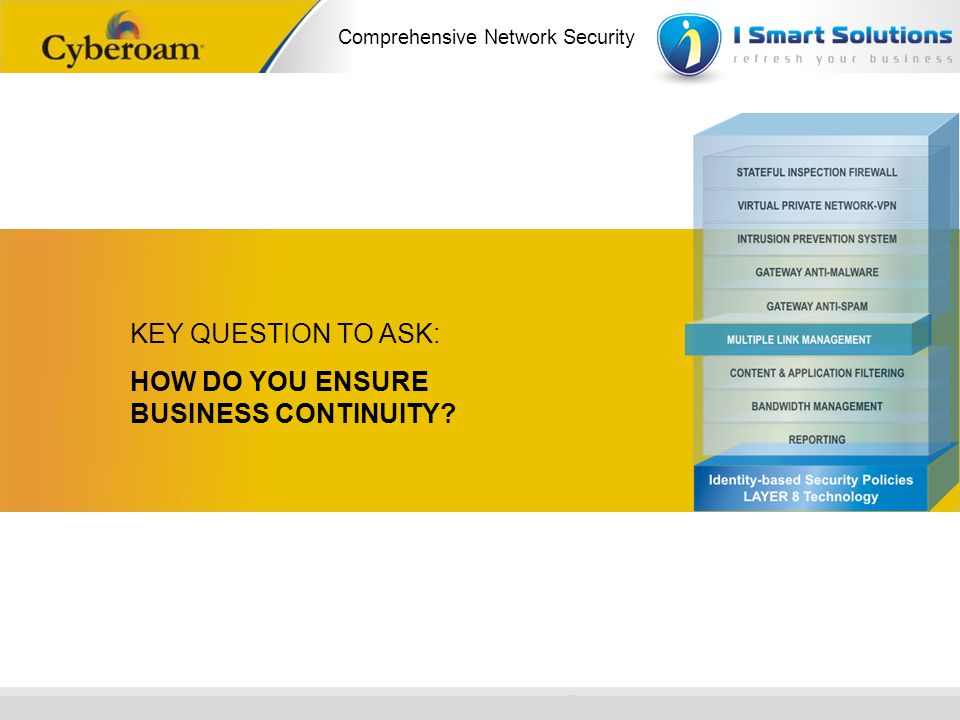 KEY QUESTION TO ASK: HOW DO YOU ENSURE BUSINESS CONTINUITY